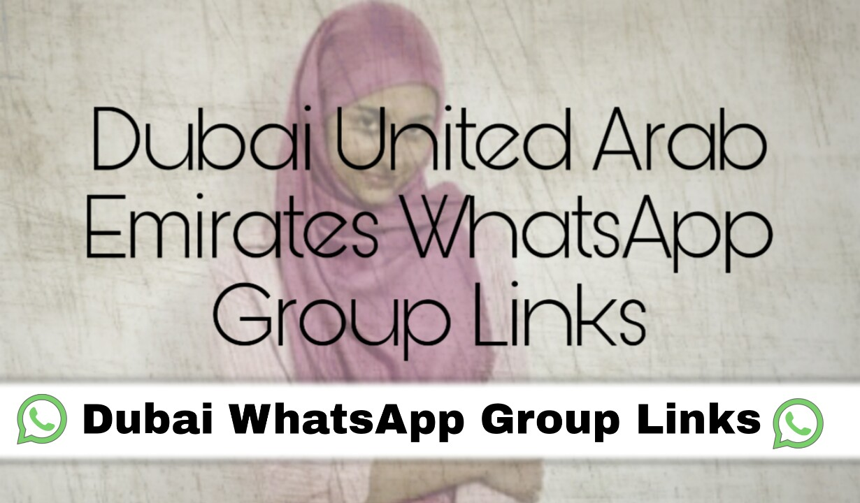 Dubai WhatsApp Group Links 2020