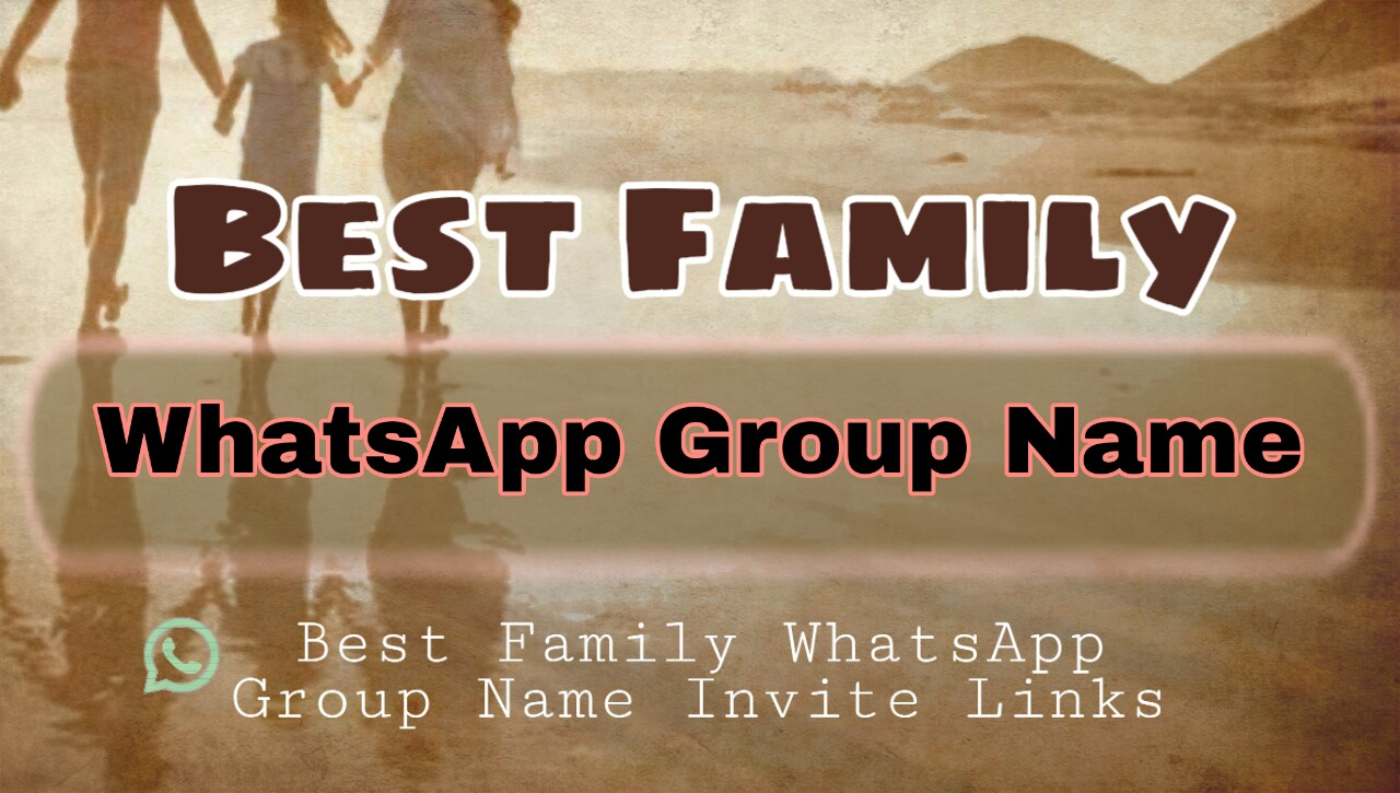 Best Family WhatsApp Group Name