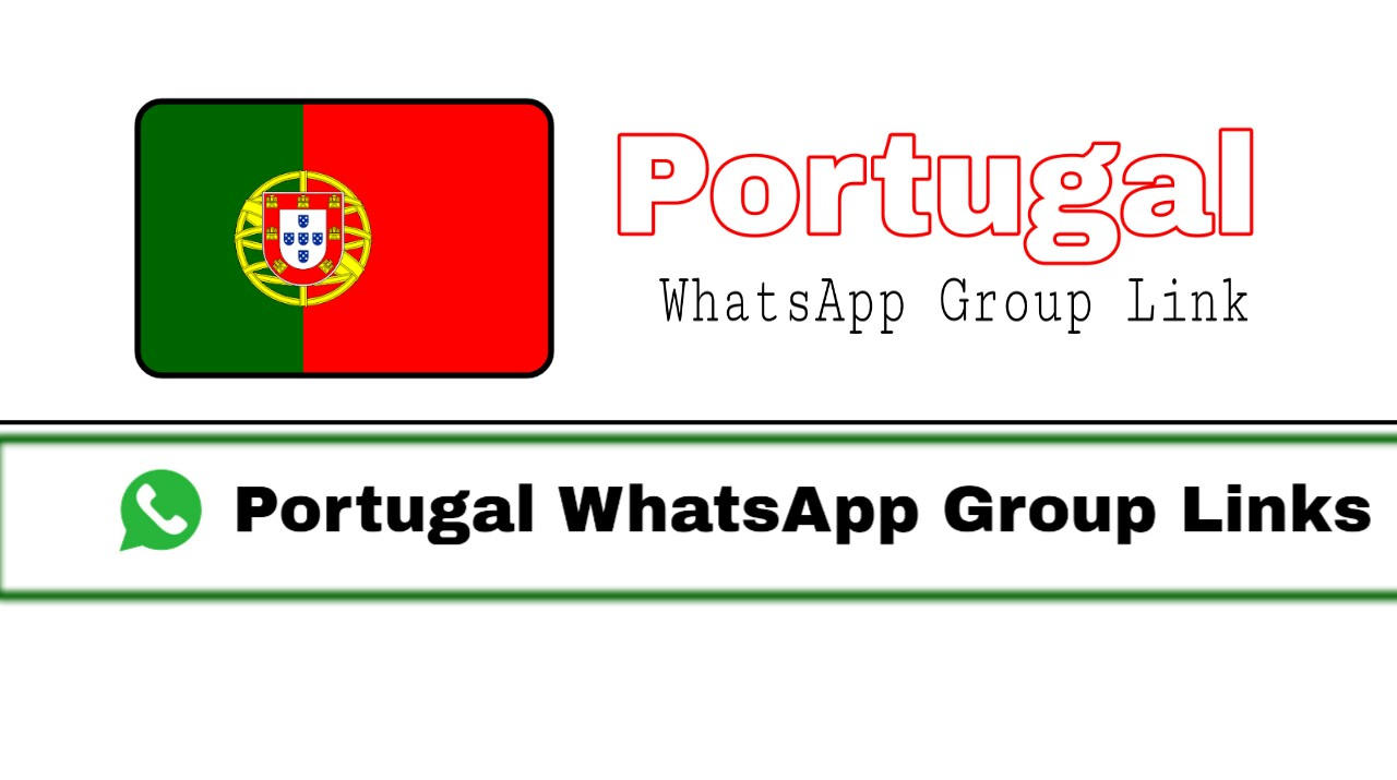 Portugal WhatsApp Group Links