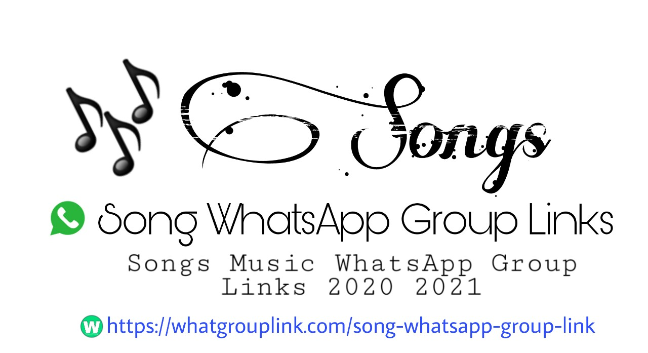 Song WhatsApp Group Link 2020 2021