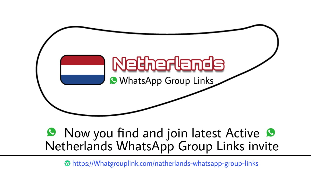 Netherlands WhatsApp Group Links 2021